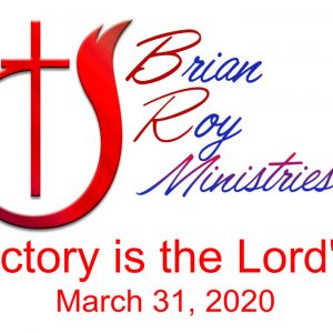 03/31/2020 – Victory is the Lord's
