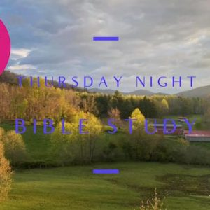 09/10/2020 – Thursday Night Bible Study